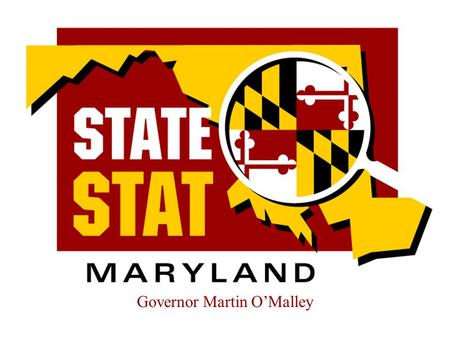 1 Governor Martin O'Malley. 2 StateStat Tenets Accurate and timely intelligence shared by all. Rapid deployment of resources Effective tactics and strategies.