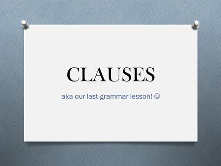 aka our last grammar lesson! 