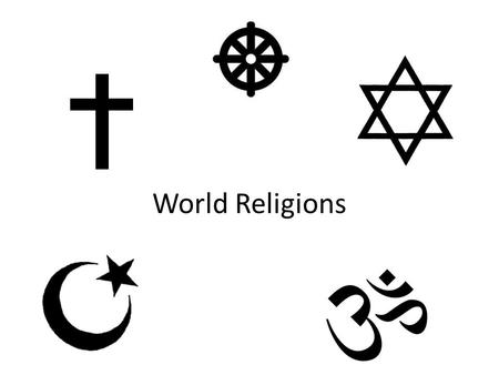 World Religions. There are thousands of religions in the world. Religions are often divided into three categories: those with belief in one god, those.
