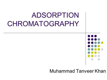 ADSORPTION CHROMATOGRAPHY