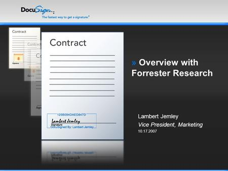 » Overview with Forrester Research Lambert Jemley Vice President, Marketing 10.17.2007.