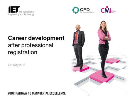 Career development after professional registration 25 th May 2016.