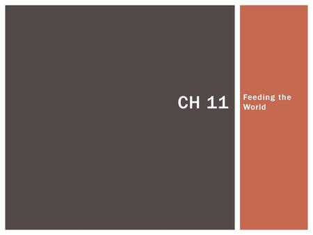 Feeding the World CH 11.  Growing enough food to meet a family's immediate needs..even livestock  Only make what u need  Use the sun, own labor, and.