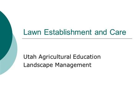 Lawn Establishment and Care Utah Agricultural Education Landscape Management.