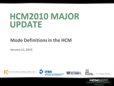 Dr. Roger Roess UPDATE January 11, 2015 Mode Definitions in the HCM.