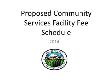 Proposed Community Services Facility Fee Schedule 2014.