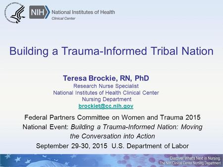 Building a Trauma-Informed Tribal Nation Federal Partners Committee on Women and Trauma 2015 National Event: Building a Trauma-Informed Nation: Moving.