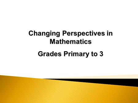 Changing Perspectives in Mathematics Grades Primary to 3.