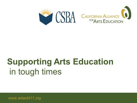 Supporting Arts Education in tough times www.artsed411.org.