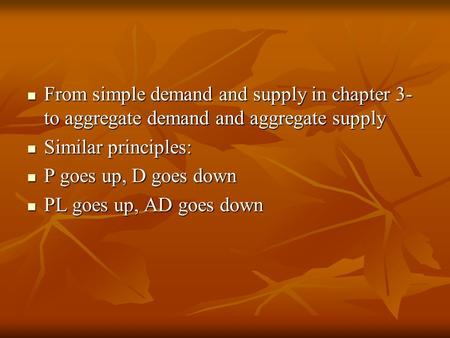 From simple demand and supply in chapter 3- to aggregate demand and aggregate supply From simple demand and supply in chapter 3- to aggregate demand and.