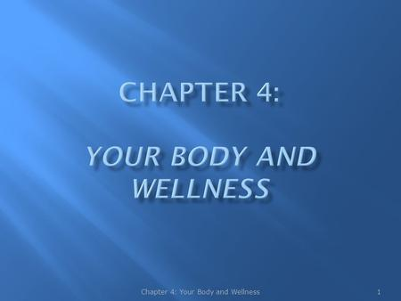 1Chapter 4: Your Body and Wellness.  Traditional medicine focuses on identifying symptoms of illness and curing disease  Holistic health focuses on.