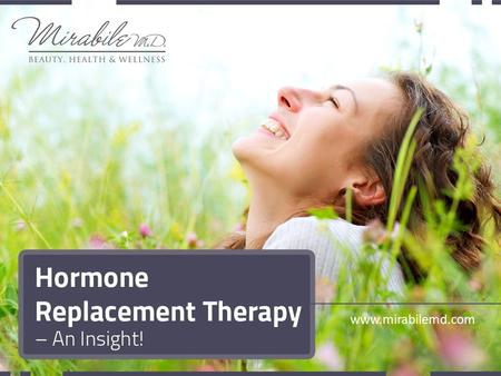 Hormone Replacement Therapy – An Insight! www.mirabilemd.com.