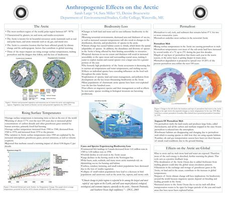 Anthropogenic Effects on the Arctic Sarah Large '14, Sara Miller '15, Denise Bruesewitz Department of Environmental Studies, Colby College, Waterville,