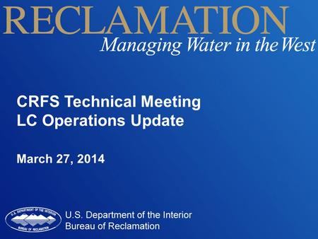 CRFS Technical Meeting LC Operations Update March 27, 2014.