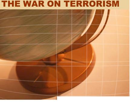 THE WAR ON TERRORISM. Origins of US involvement in the Middle East.