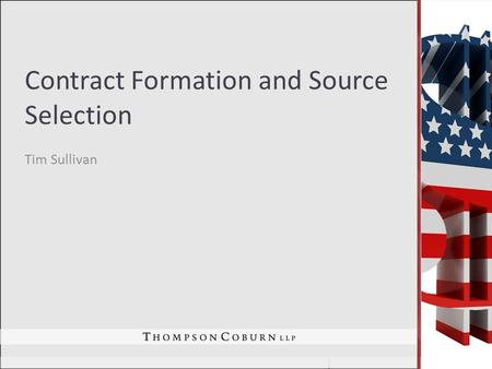 Contract Formation and Source Selection Tim Sullivan.
