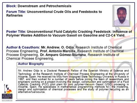 Author Biography YOU CAN PLACE YOUR PHOTO HERE Forum Title: Unconventional Crude Oils and Feedstocks to Refineries Poster Title: Unconventional Fluid Catalytic.