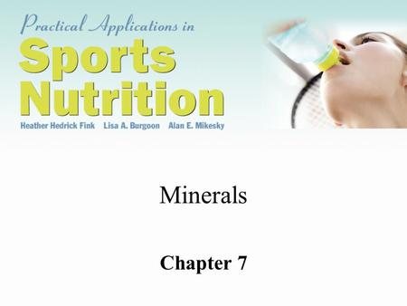 Minerals Chapter 7. What are minerals? Inorganic molecules Essential for human survival No caloric value Not degraded by cooking or digestion.