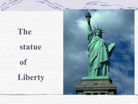 The statue of Liberty. Contents  Introduction  History.