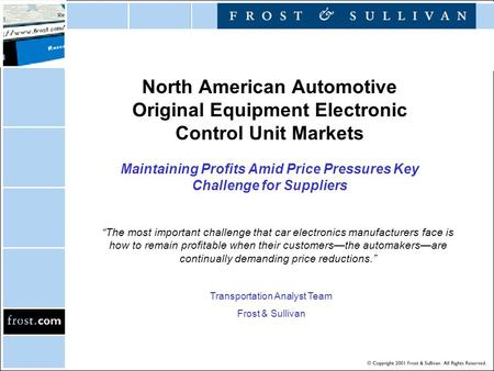 "North American Automotive Original Equipment Electronic Control Unit Markets Maintaining Profits Amid Price Pressures Key Challenge for Suppliers ""The."