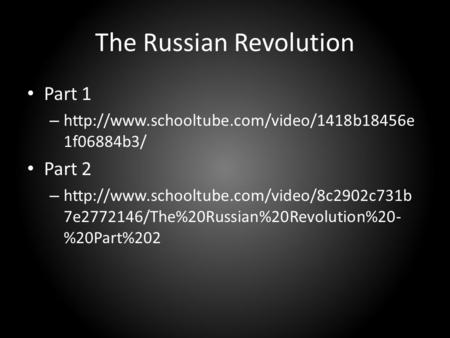 The Russian Revolution Part 1 –  1f06884b3/ Part 2 –  7e2772146/The%20Russian%20Revolution%20-