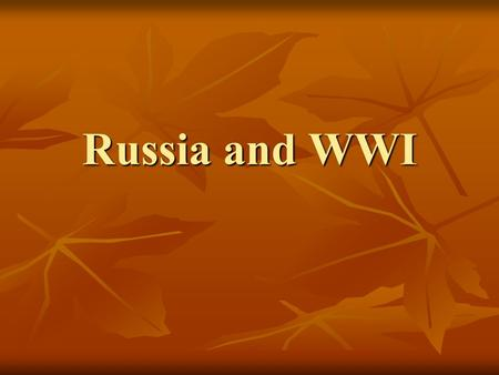 Russia and WWI. Outbreak of War War greeted enthusiastically in Russia War greeted enthusiastically in Russia Tsar's (czar) popularity rose (Nicholas.