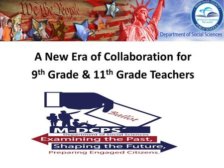 A New Era of Collaboration for 9 th Grade & 11 th Grade Teachers.