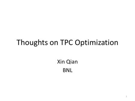 Thoughts on TPC Optimization Xin Qian BNL 1. Outline Detector Parameters – TPC angle – Wire pitch – Wire angle – Wire pattern – Wire plane gap Basic reconstruction.