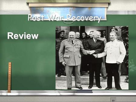Post War Recovery Review President Truman believed the USSR… stood for a way of life that denied individual freedoms was destroying the possibility of.