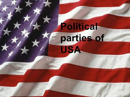Political parties of USA.  Democratic Party  The U.S. Democratic Party is one of two big political parties in the United States. Supporters of this.