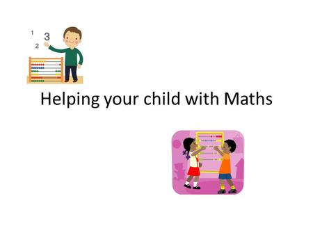 Helping your child with Maths. Ever sat there wondering what you can do to help your child with their Maths. When someone mentions Maths, does your mind.