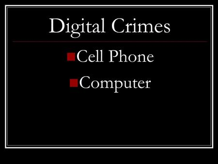 Digital Crimes Cell Phone Computer. Malicious Use of a Telephone MCL 750.540e Threatening physical harm or damage to a person or property in the course.
