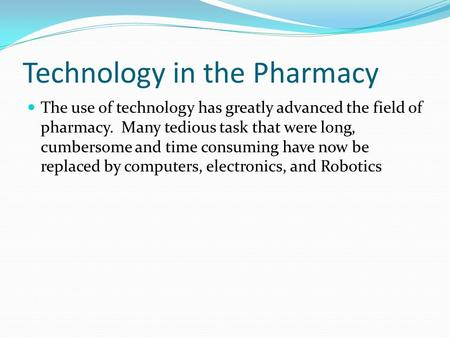 Technology in the Pharmacy