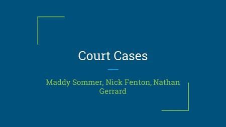 Court Cases Maddy Sommer, Nick Fenton, Nathan Gerrard.