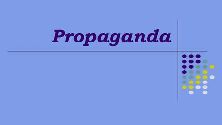 Propaganda. Definitions Propaganda: Propaganda: Information, esp. of a biased or misleading nature, used to promote or publicize a particular political.