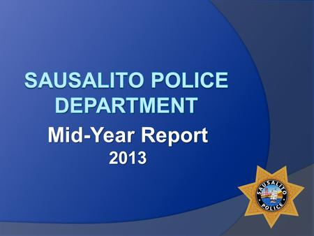 Mid-Year Report 2013. Welcome SPD Mission Statement m, We are dedicated to work in Partnership with our Community To enhance Safety, Quality of Life.