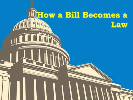 How a Bill Becomes a Law. Schoolhouse Rock  Schoolhouse Rock- How a Bill Becomes a Law - YouTube Schoolhouse Rock- How a Bill Becomes a Law - YouTube.