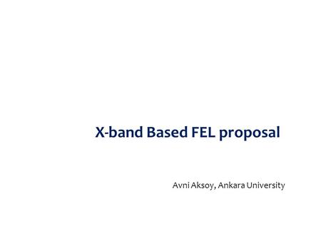 X-band Based FEL proposal
