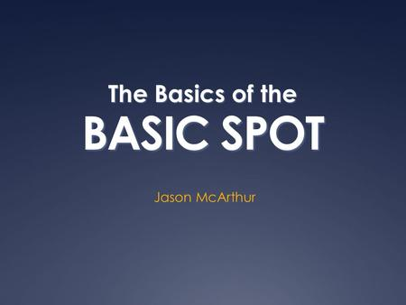 BASIC SPOT Jason McArthur The Basics of the. PENALTYTHREE-AND-ONE BASIC SPOT PRINCIPLEENFORCEMENT.