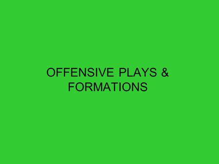 OFFENSIVE PLAYS & FORMATIONS 40 20 Regular Set Hook & Ladder Center can pitch to either running back or run.