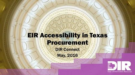 EIR Accessibility in Texas Procurement DIR Connect May, 2016.