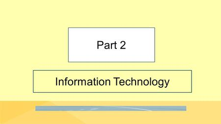 Information Technology Part 2. Part2-2 Next Three Chapters Copyright © 2016 Pearson Education, Inc. Chapter 4 discusses hardware, software, and mobile.