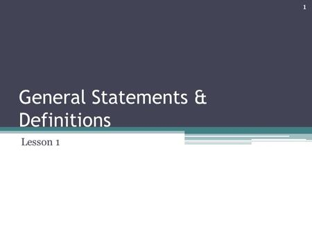 General Statements & Definitions Lesson 1 1. Student Writing --Globalization Following the developing of this world, a key word is becoming much more.