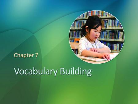 Vocabulary Building Chapter 7. Reflections on Vocabulary Building How do you feel when you're at a meeting or in class where everyone is using jargon.