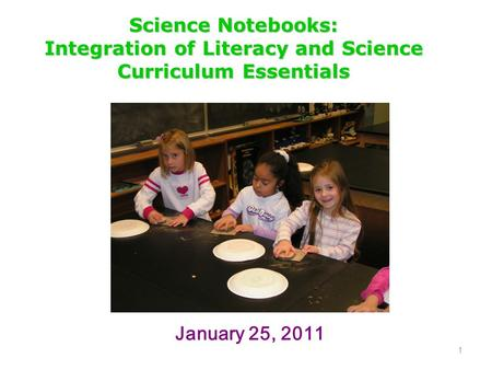 1 ScienceNotebooks: Integration of Literacy and Science Curriculum Essentials Science Notebooks: Integration of Literacy and Science Curriculum Essentials.