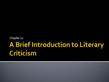 Chapter 12. Criticism = assessment Theory = lens of assessment.