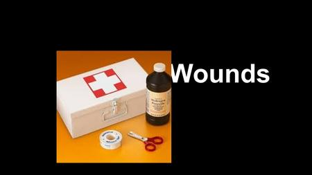 Wounds. WOUNDS A wound is an injury that damages the body's tissues. The two greatest concerns in regards to wounds include excessive bleeding and infection.