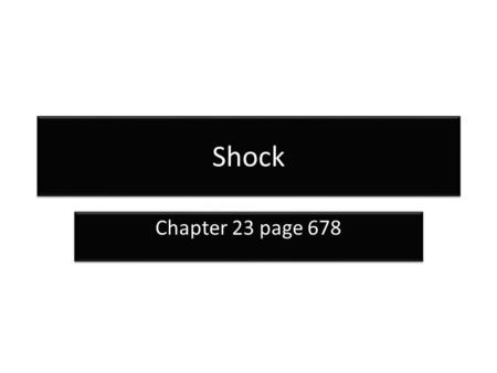 Shock Chapter 23 page 678 Shock State of collapse and failure of the cardiovascular system Leads to inadequate circulation Without adequate blood flow,