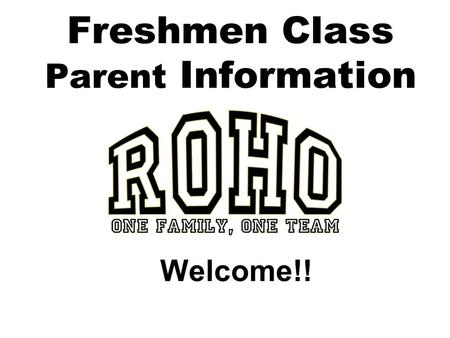Freshmen Class Parent Information Welcome!!. Administrative Staff Dee Palmore, Principal Assistant Principals are sorted by alphabet (but all can help.