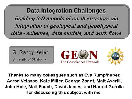 Data Integration Challenges Building 3-D models of earth structure via integration of geological and geophysical data - schemes, data models, and work.